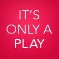 Photo of: It's Only A Play
