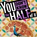 Photo of: You Don't Know the Half of It